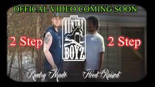 The Kuntry Boyz - 2 Step