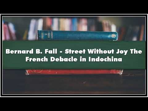 Bernard B. Fall Street Without Joy The French Debacle in Indochina Part 01 Audiobook
