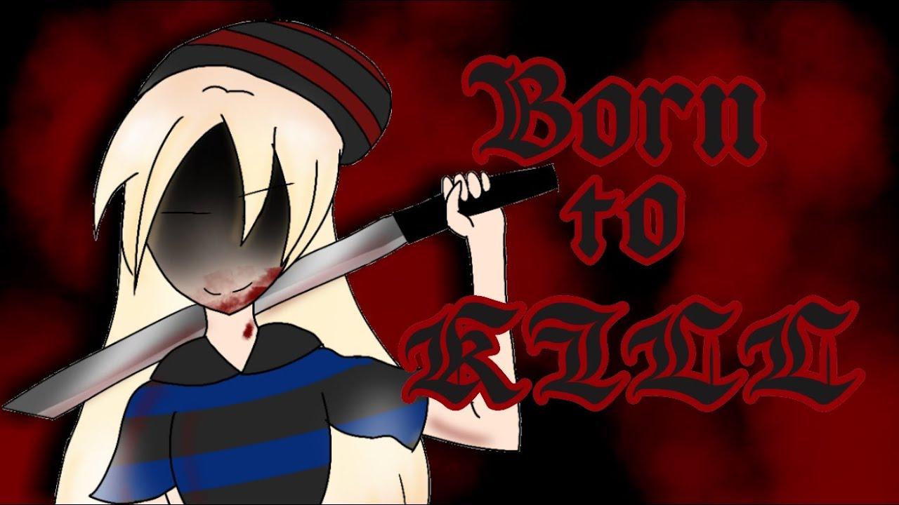 Born To Kill Mini Movie Gacha Life Youtube