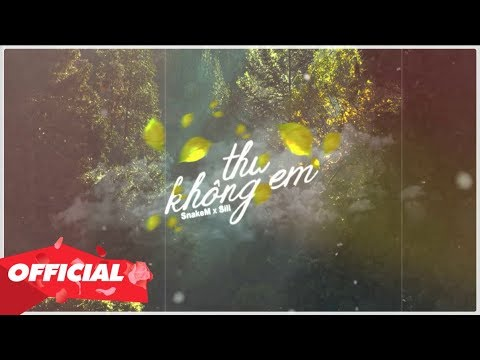 THU KHÔNG EM - SnakeM X Sill (OFFICIAL LYRIC VIDEO)