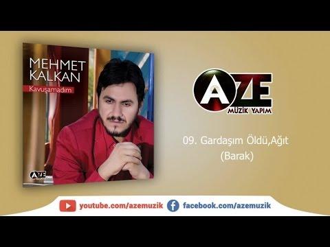 Mehmet Kalkan - Gardaşım Öldü,Ağıt (Barak)