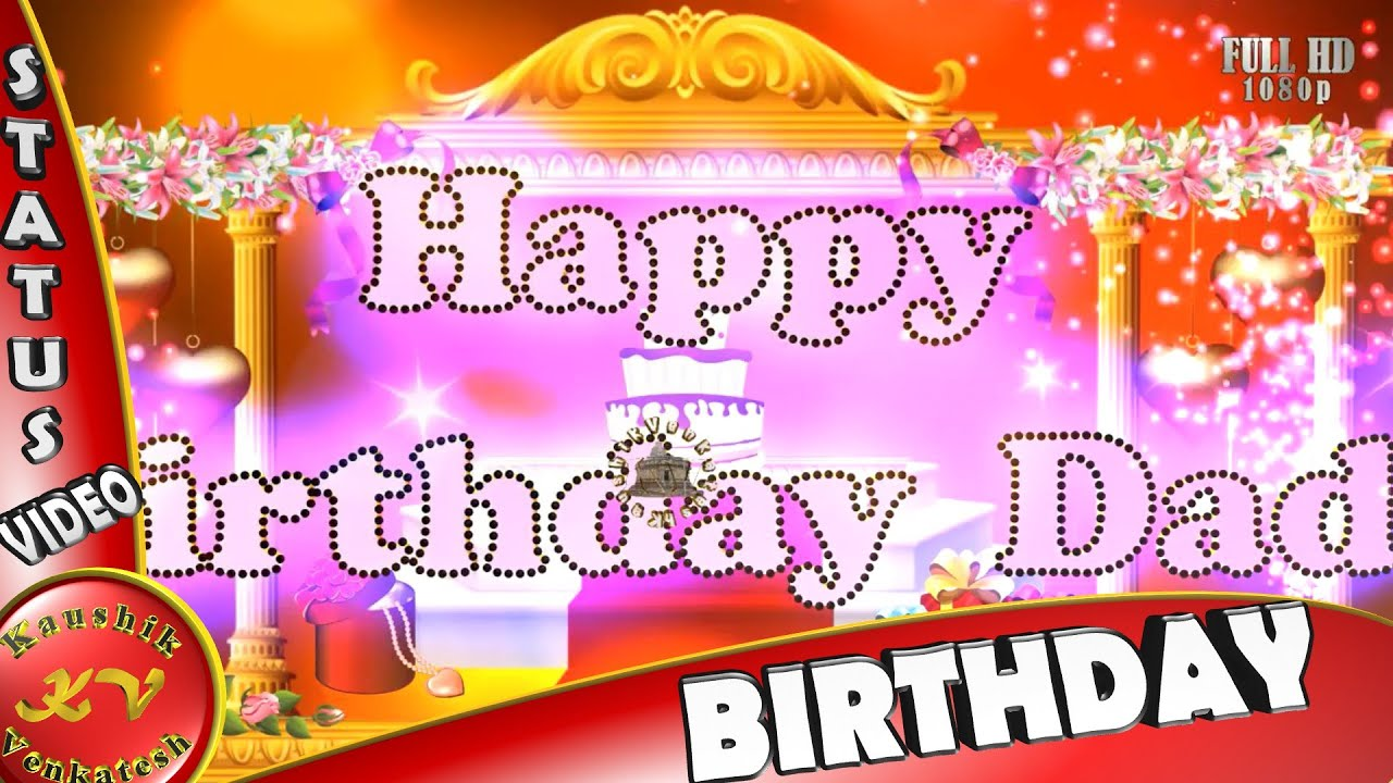 Happy Birthday WishesWhatsapp VideoGreetings To You DadAnimation