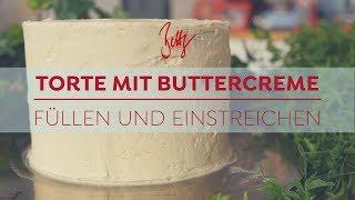 Torte mit Buttercreme füllen und einstreichen | Betty´s Sugar Dreams