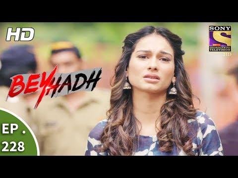 Beyhadh - बेहद - Ep 228 - 24th August, 2017