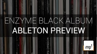 Enzyme Black Album Track Development Sneak Preview (using Ableton Live)