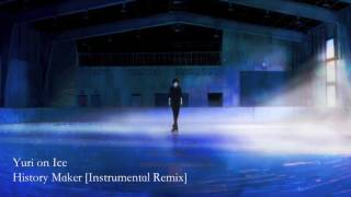 Yuri on Ice History Maker Instrumental Remix with English