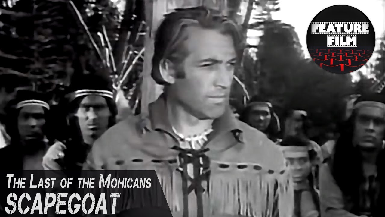 SCAPEGOAT | The Last of the Mohicans 1957 TV series | Hawkeye Western TV Series