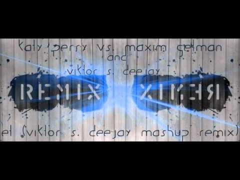Katy Perry Vs. Maxim Getman And Viktor S. Deejay - E.T. (Viktor S. Deejay Mashup Remix)