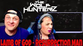 Lamb of God - Resurrection Man (Official Lyric Video) THE WOLF HUNTERZ Reactions