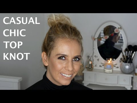 How To Casual Chic Top Knotbun Youtube
