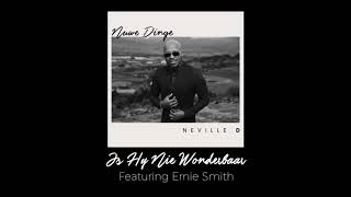 Neville D - Is Hy Nie Wonderbaar ft. Ernie Smith