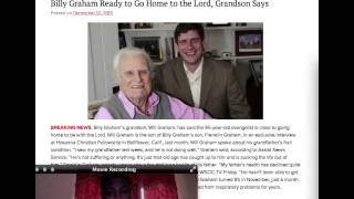William Graham says Billy Graham is heaven bound. POWERFUL