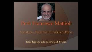 Introduzione alla Giornata di Studio - Prof. Francesco MATTIOLI