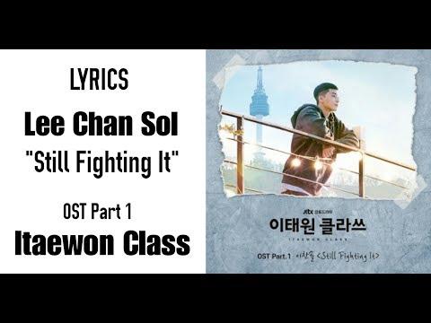 Lee Chan Sol - Still Fighting It (Itaewon Class OST Part 1) Easy Lyrics