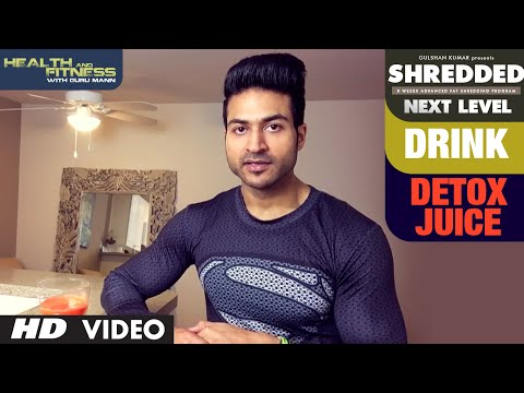 Detox Juice on Empty Stomach || SHREDDED NEXT LEVEL by Guru Mann ||