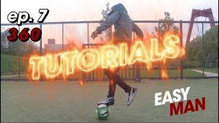 How to do the Easy Man 360 - STREET FOOTBALL TUTORIALS ep. 7