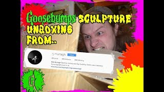 Goosebumps Sculpture Unboxing!