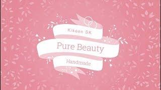 Pure Beauty Handmade | Nová prírodná kozmetika ❤️ | Kikeen SK