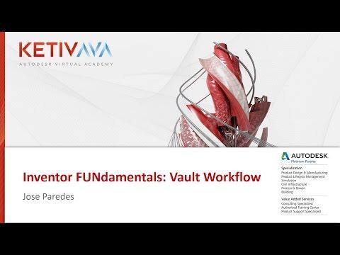 Autodesk Virtual Academy: Inventor Fundamentals - Vault Workflow