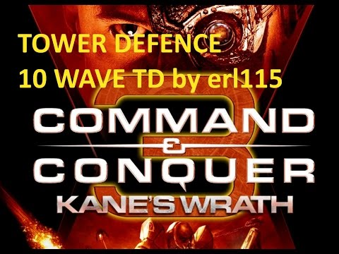 Command & Conquer 3 Kane's Wrath: Tower Defence - erl115 10 Wave Survival Easy Solo