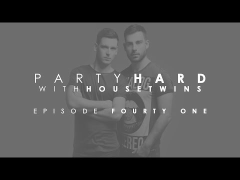 HouseTwins - Party Hard (Episode 41)