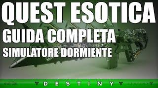 Destiny - COME OTTENERE SIMULATORE DORMIENTE - GUIDA COMPLETA
