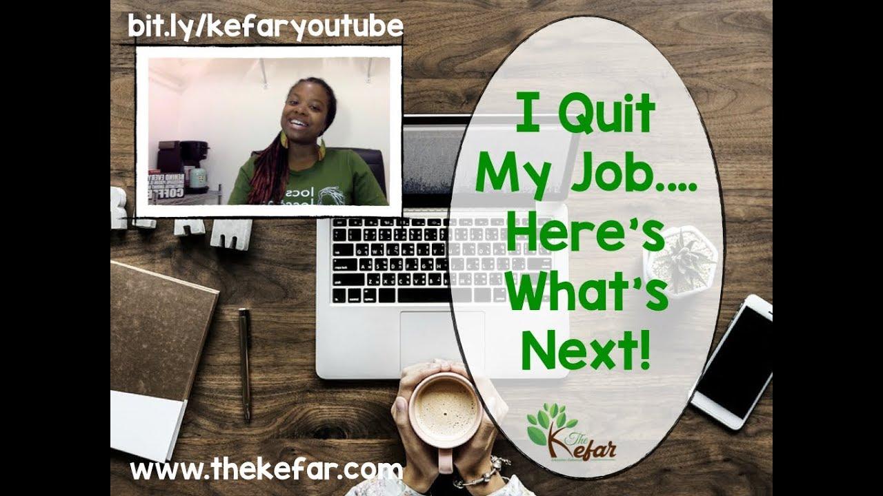 The Kefar Summer 2019 Updates - I Quit My Job!