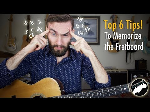 How to Memorize the Fretboard - My Top 6 Tips!