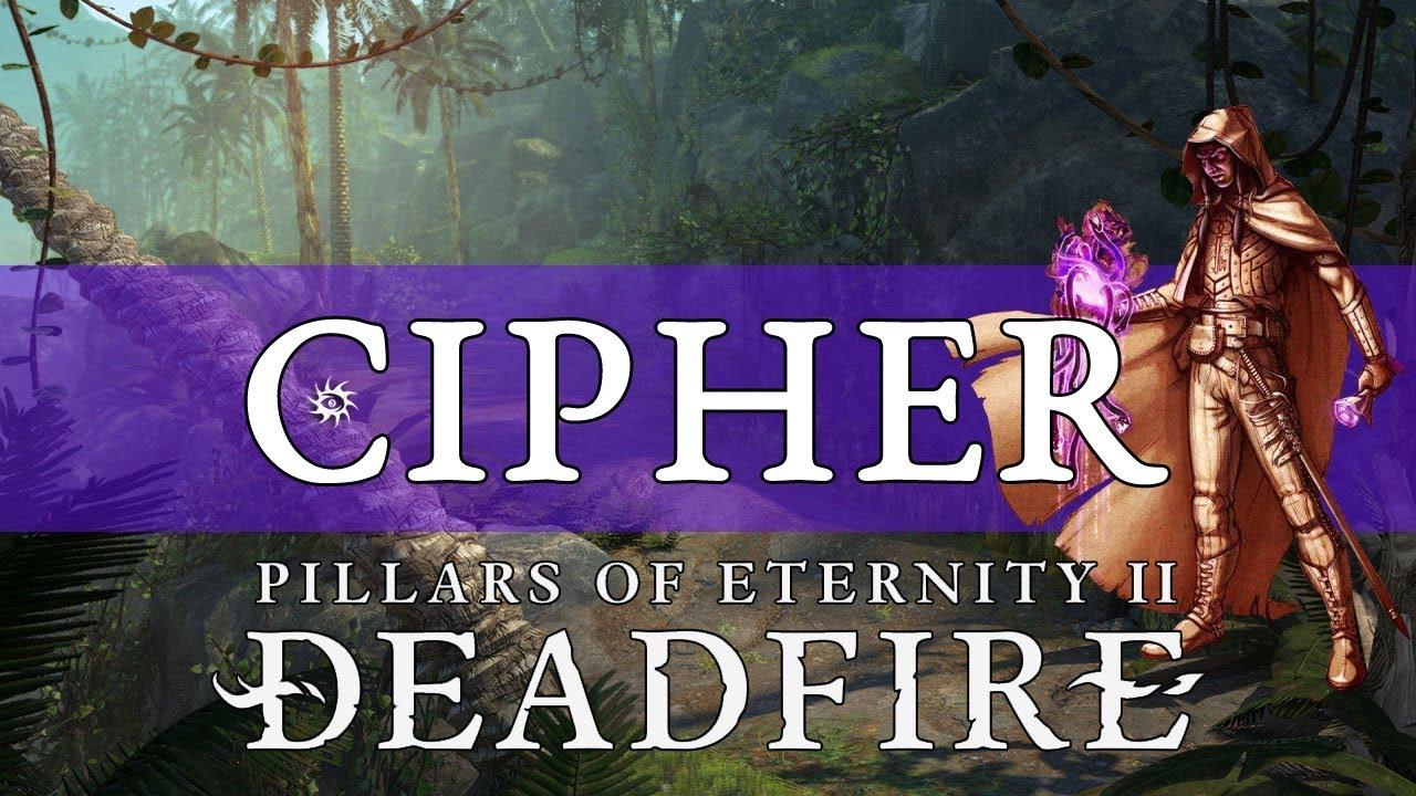 Pillars of Eternity 2 Deadfire Guide: Cipher | Fextralife