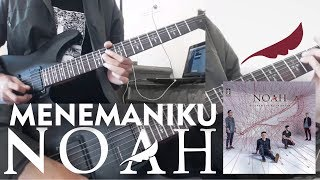 NOAH | Menemaniku (Full Guitar Cover) + Solo