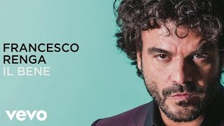Francesco Renga - Il bene (lyric video)