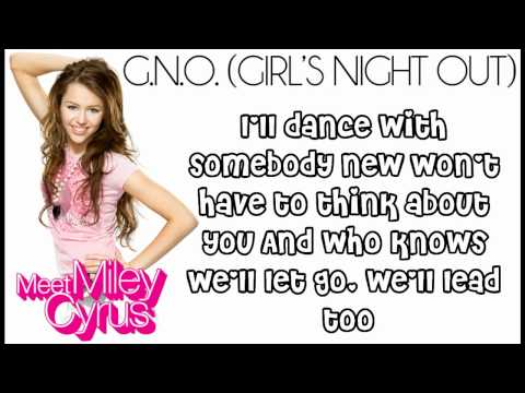 Miley Cyrus - G.N.O. (Girl's Night Out) lYRICS:)