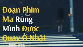 NhА»Їng д'oАєЎn phim ma rц№ng mц¬nh д'ф°А»ёc quay lАєЎi tАєЎi NhАєt BАєёn  Scary Real GHOST in Japan