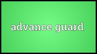 Advance guard Meaning