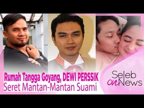 Rumah Tangga Goyang, DEWI PERSSIK Seret Mantan-Mantan Suami?? – SELEB ON NEWS