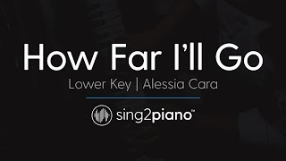 "How Far I'll Go (From ""Moana"") [LOWER Piano Karaoke] Alessia Cara"