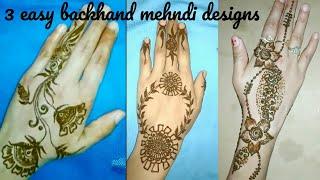 3 attractive stylish Backhand floral Mehndi Designs ll Backhand flower henna design