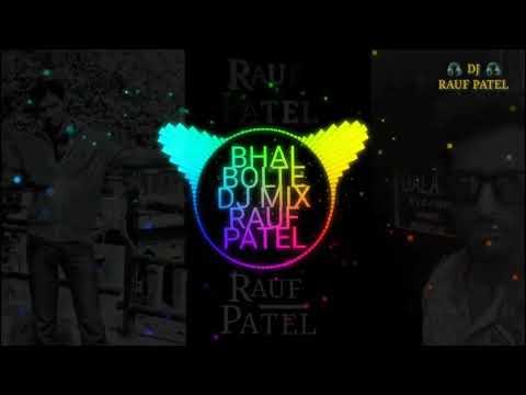 BHAI BOLTE DJ MIX RAUF PATEL