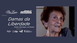 """Damas da Liberdade"" de Célia Gurgel e Joe Pimentel [Semana do Audiovisual Cearense]"