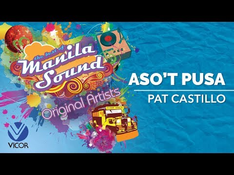 Pat Castillo - Aso't Pusa [The Best of Manila Sound]