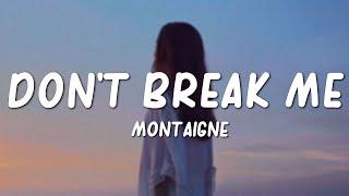 Montaigne - Don't Break Me (Lyrics)
