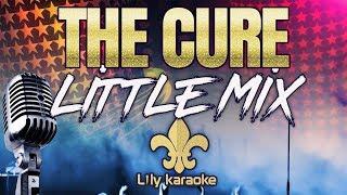Little Mix - The Cure (Karaoke Version)