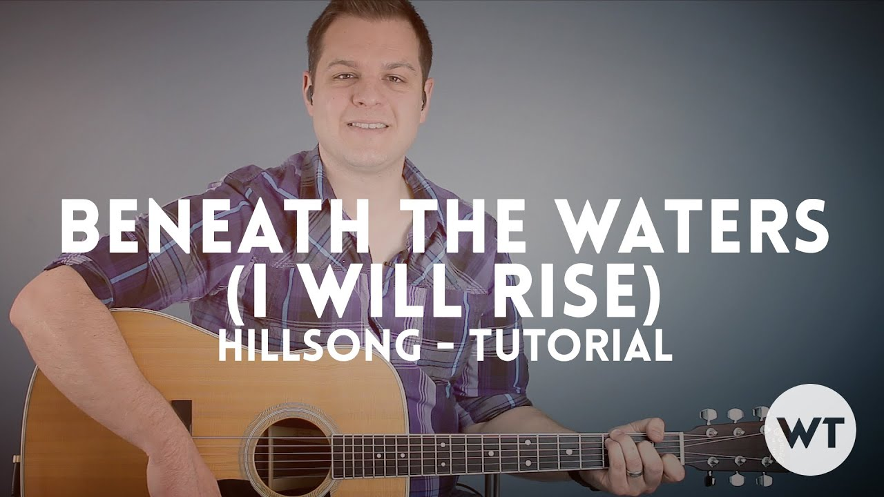Beneath The Waters I Will Rise Hillsong Tutorial Youtube