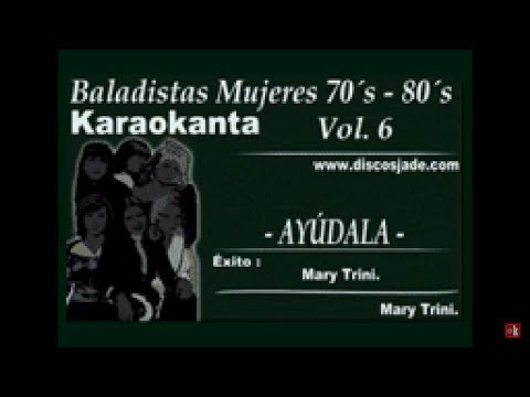 Karaokanta - Mari Trini - Ayúdala