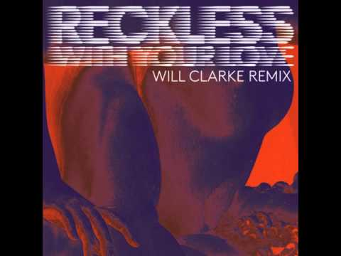 Azari & III - Reckless (With Your Love) [Will Clarke Remix]