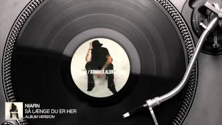 Niarn - Så Længe Du Er Her (Album Version) [Audio Stream]