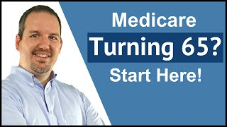Turning 65 - Wнat you need to know about enrolling in Medicare