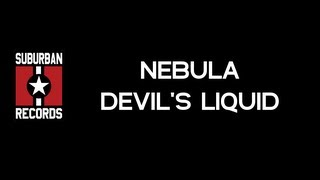 Nebula - Devil's Liquid