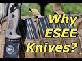 ESEE Knives - Why Always ESEE?