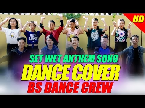 NEW NEPALI SONG || SET WET ANTHEM SONG DANCE COVER || BS DANCE CREW